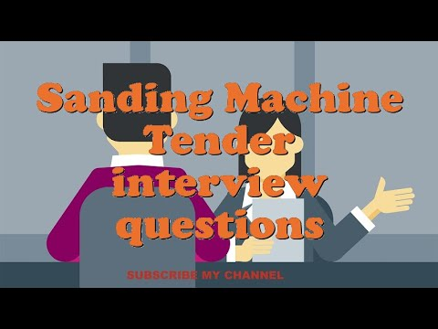 Sanding Machine Tender interview questions