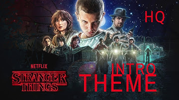 "[STRANGER THINGS] ""Main Music Theme"" HQ (Extended Version) INTRO"