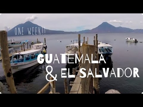 Guatemala and El Salvador   one week of backpacking in Central America!!