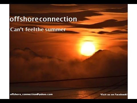 offshore connection  -  Can't feel the summer