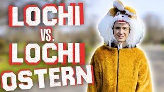 Wer hat mehr Eier...?  - Lochi vs Lochi (Ostern-Special)