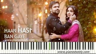 Hasi Ban Gaye (Hamari Adhuri Kahaani) Piano Tutorial ~ Piano Daddy