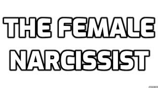 The Female Narcissist