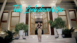 Syahiba Saufa - Tak Lockdown Wae (Official Music Video)