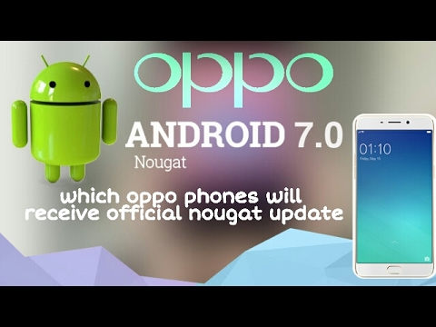 Which oppo phones will receive Android 7 0 nougat update - Pagla Video