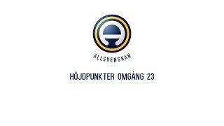 Höjdpunkter Allsvenskan | Alla mål | Omgång 23