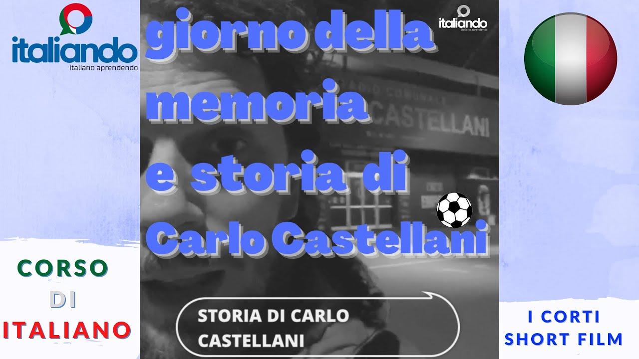 Giorno della Memoria e storia di Carlo Castellani italiando.com.br Corso di italiano online