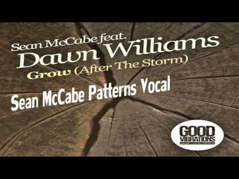 Sean McCabe feat. Dawn Williams - Grow (After The Storm)(Sean McCabe Patterns Vocal)
