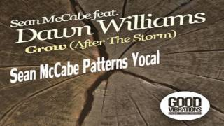 Sean Mccabe Feat. Dawn Williams Grow After The Storm Sean McCabe Patterns Vocal.mp3