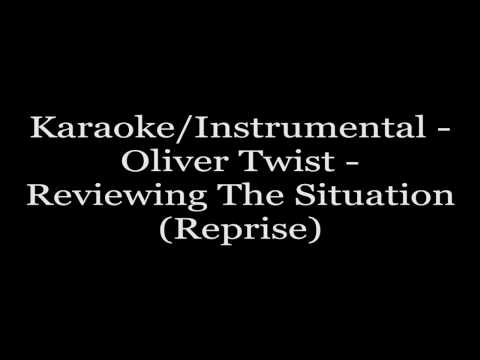 Karaoke/Instrumental - Oliver Twist - Reviewing The Situation(Reprise)