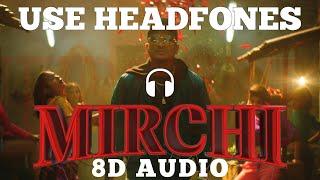 DIVINE - MIRCHI [8D Audio + Bass Boosted] | ft. Stylo G, MC Altaf & Phenom | Music Zone