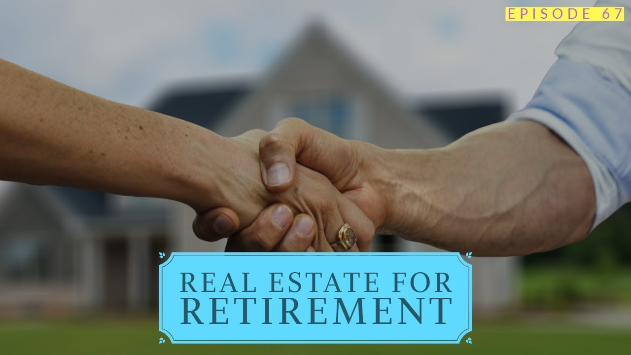 67: Real Estate As A Retirement Vehicle 20