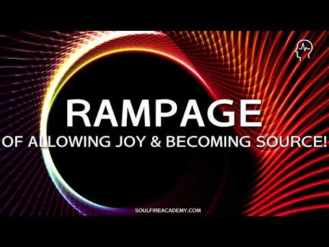 Abraham Hicks - RAMPAGE of Allowing Joy & BECOMING Source