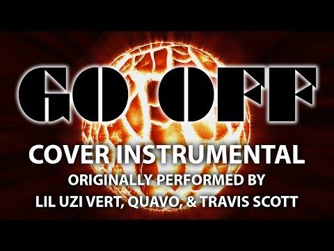Go Off (Cover Instrumental) [In the Style of Lil Uzi Vert, Quavo, & Travis Scott]