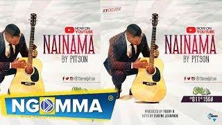 Pitson - Nainama Lyric video (Send SKIZA 5890729 to 811)