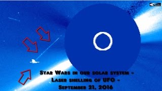 Star Wars in our solar system - Laser shelling of UFO - September 21, 2016