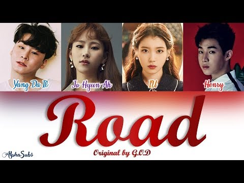 God (지오디) - Road [길] (Song By IU, HENRY, Jo Hyun Ah, Yang Da Il) Color Coded Lyrics/가사 [Han|Rom|Eng]