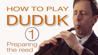 HOW TO PLAY DUDUK - LESSON 1 - Preparing the Reed