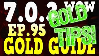 WoW Gold Farming 7.0.3 - Gold Guide Series Ep.95 - Gold Tips | Pets,Farms & More- Legion