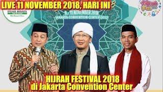 LIVE 11 NOVEMBER 2018! Ustad Abdul Somad di Jakarta Convention Center HIJRAH FESTIVAL 2018 - Stafaband