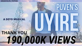 Uyire - Puven   A DEYO Musical   DDesign (Official Music Video) 4K