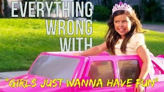 Everything Wrong With Sophia Grace - Girls Just Wanna Have Fun