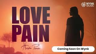 Love Pain | Harsha Prawin | Telugu Hip Hop | Only on Wynk Music App!