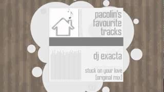 DJ Exacta - Stuck On Your Love