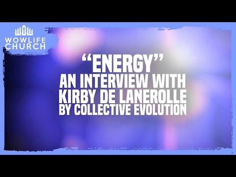 'Energy' collective evolution interview with Kirby de Lanerolle