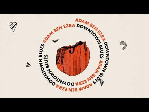 Adam Ben Ezra - Downtown Blues ♫