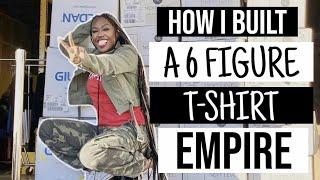 HOW I BUILT MY 6 FIGURE T-SHIRT EMPIRE! (Girl + God)