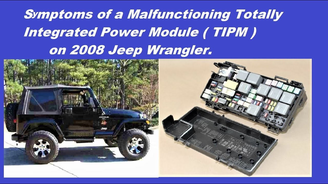 small resolution of symptoms of malfunctioningtotally integrated power module tipm on 2008 jeep wrangler