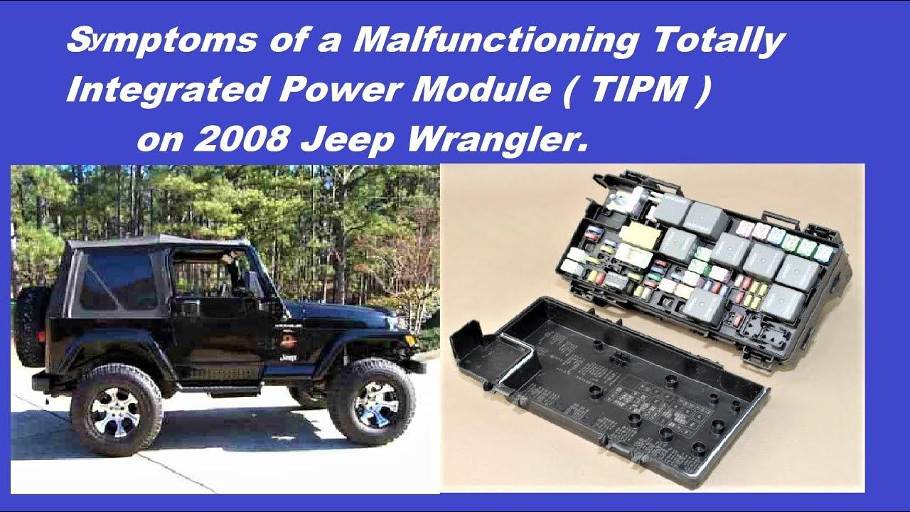 medium resolution of symptoms of malfunctioningtotally integrated power module tipm on 2008 jeep wrangler