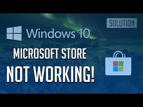 Fix Microsoft Store Not Working/Won't Open Windows 10 - [7 Solutions]