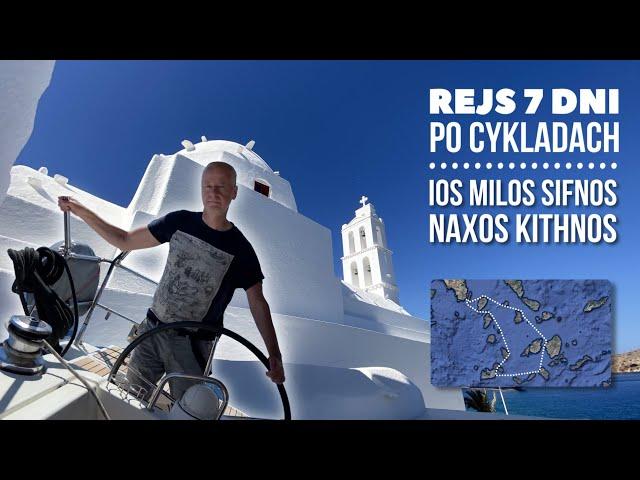Zaplanuj 7-dniowy rejs po Cykladach. Kythnos, Sifnos, Kimolos, Milos, Ios i Naxos. / Odc. 60