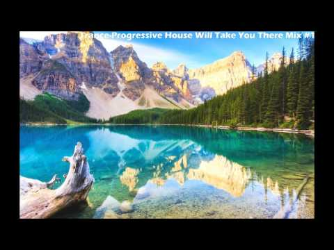 Trance - Progressive House Will Take You There #1