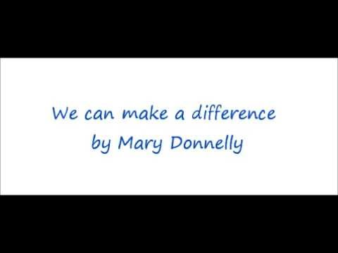We can make a difference - by Mary Donnelly