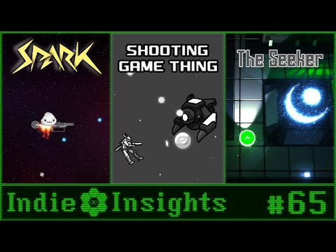 Indie Insights #65: Spark | Shooting Game Thing | The Seeker