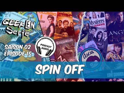 Podcast Geek en série 2x15:Spin Off