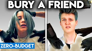 Download BILLIE EILISH WITH ZERO BUDGET! (Bury a Friend PARODY) Mp3