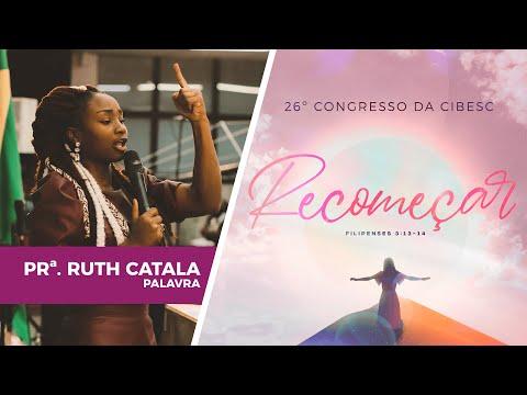 26º Congresso da CIBESC - Pastora Ruth Catala l Palavra