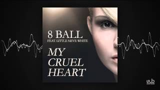 8 Ball - My Cruel Heart feat. Little Neve White (U4Ya Radio Edit) (clubpink29)