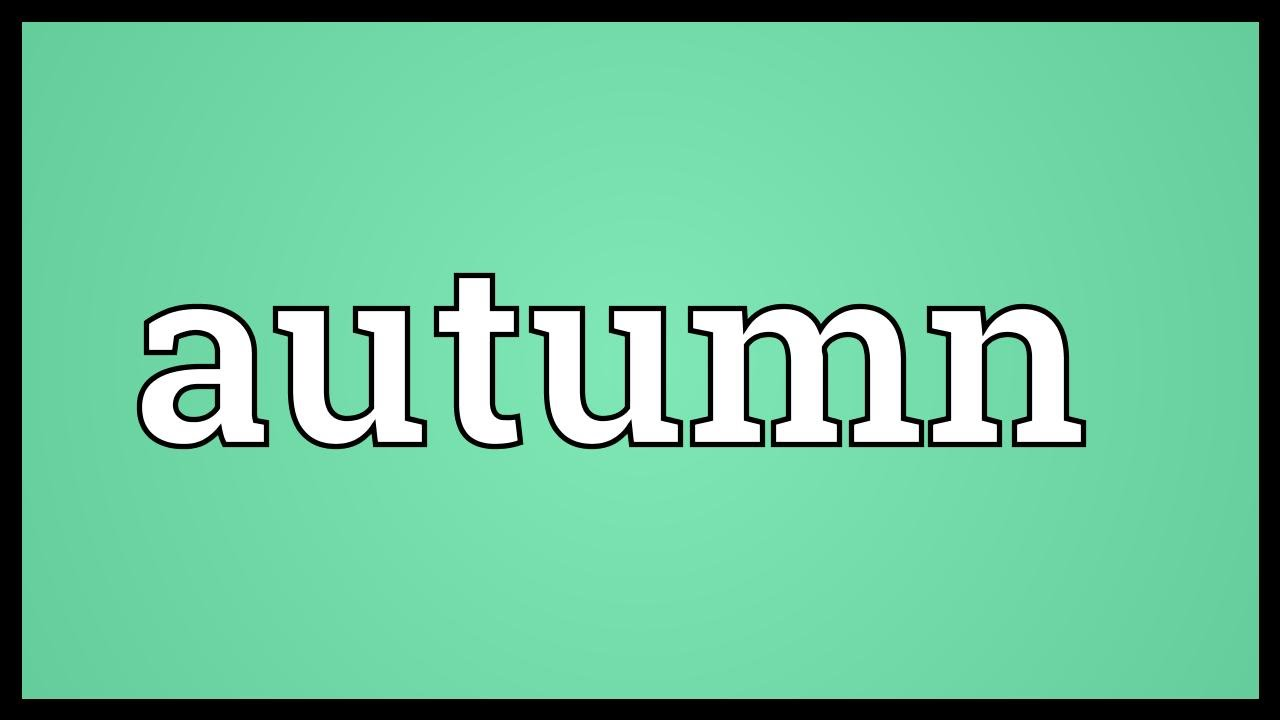 Autumn Meaning Youtube