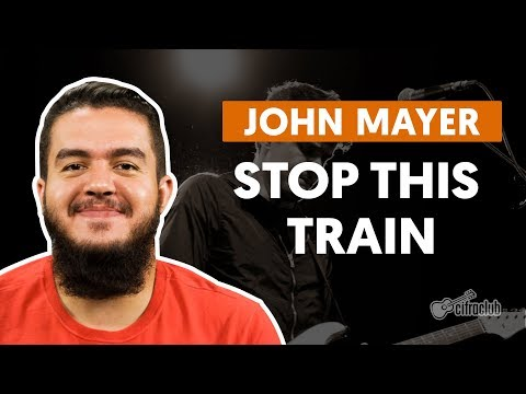 Stop This Train - John Mayer (aula De Violão Simplificada)