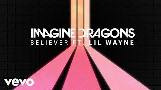 Download Imagine Dragons - Believer (Audio) ft. Lil Wayne