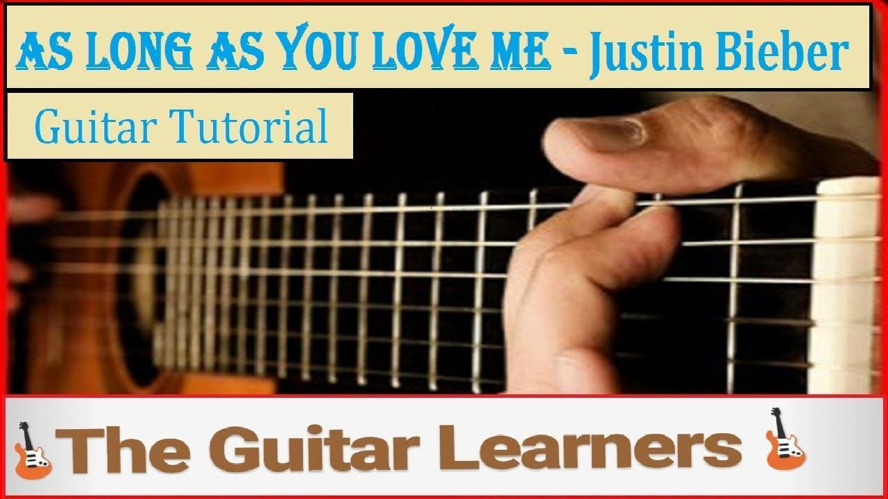 As Long As You Love Me Justin Bieber Guitar Tutorial Easy