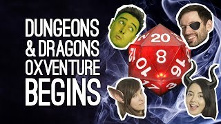 Dungeons & Dragons: The Oxventure Begins! MEET THE PARTY (Episode 1)