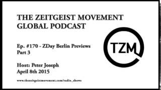 TZM Global Podcast Ep. 170, April 8th 2015, with Peter Joseph [ The Zeitgeist Movement ]