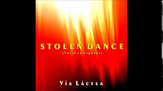 Stolen Dance (Vocal en Español) - Via Láctea
