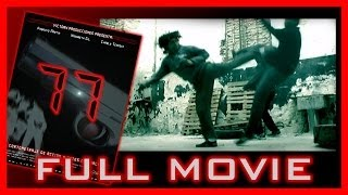 """(Full Movie) - """"77"""" - Action And Martial Arts Short Film - 2010"""